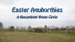 Ancient civilizations modern explorers easter aquhorthies a recumbent stone circle publicscrutiny Choice Image